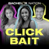 Click Bait with Bachelor Nation artwork
