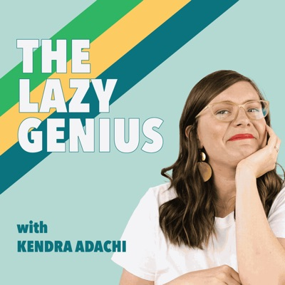 The Lazy Genius Podcast:Kendra, The Lazy Genius