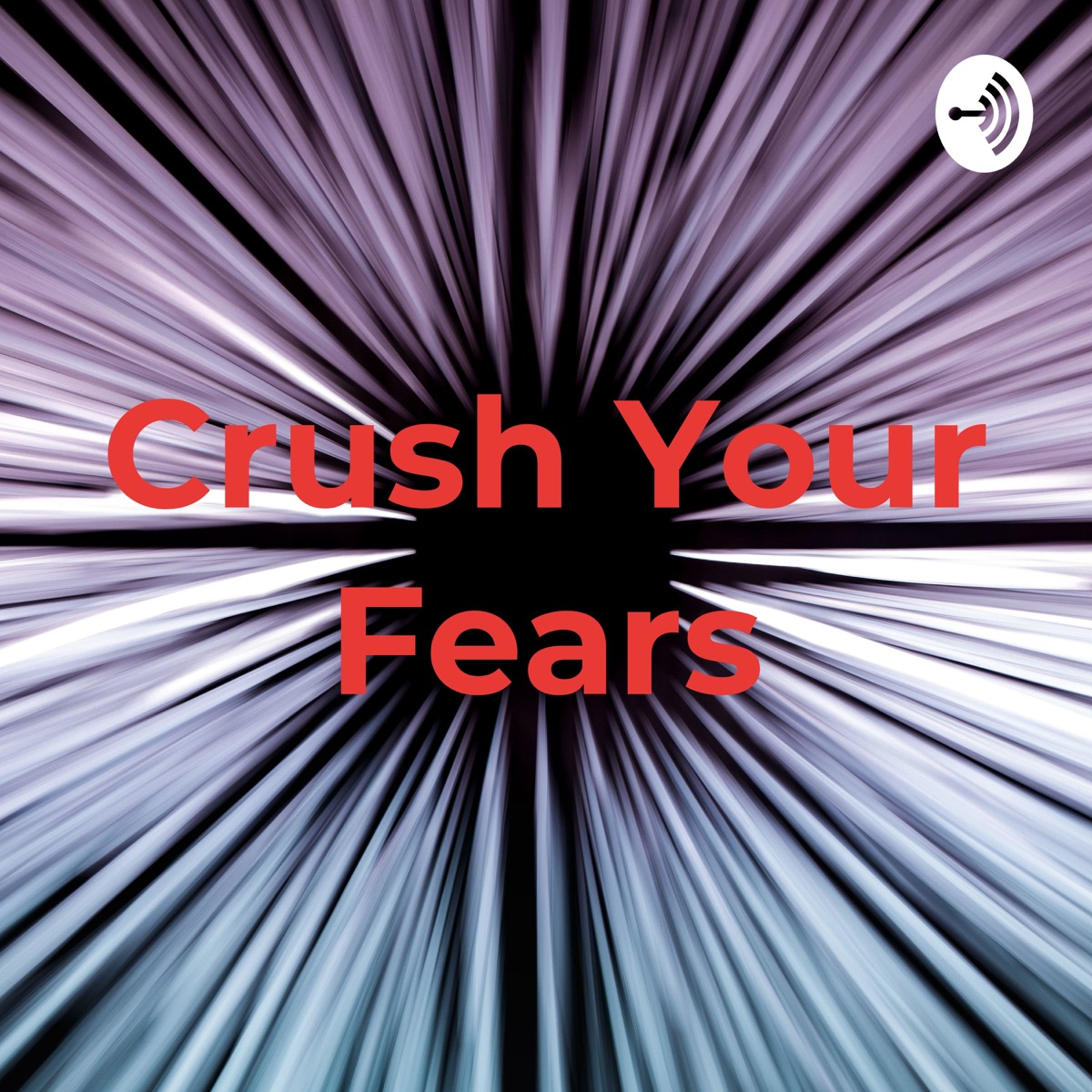 🔥Crush Your Fears🔥