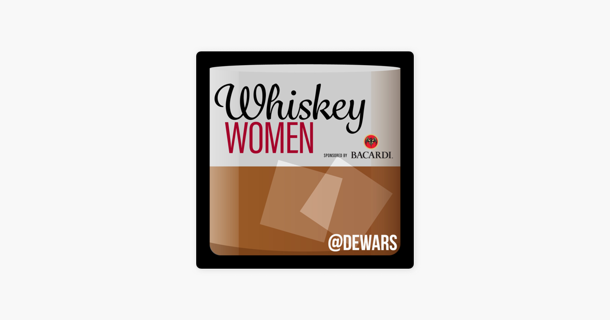 Whiskey Women: Episode 15: Born to the Bottle with the fascinating groundbreaking Riannon Walsh and the marvelous Kira Davis on Apple Podcasts