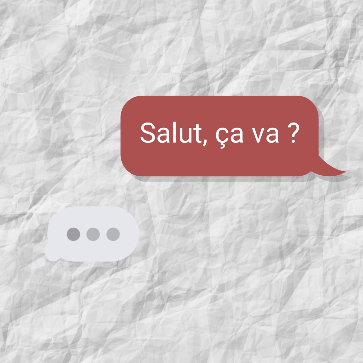 Salut, ça va ?