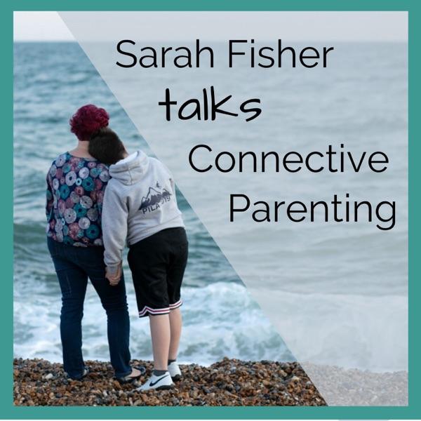Sarah Fisher talks Connective Parenting