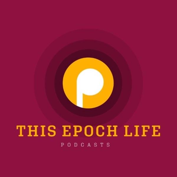 This Epoch Life