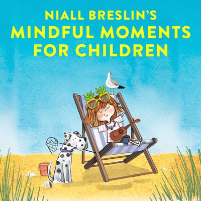 Niall Breslin Mindful Moments for Children:Niall Breslin