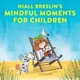 Niall Breslin Mindful Moments for Children