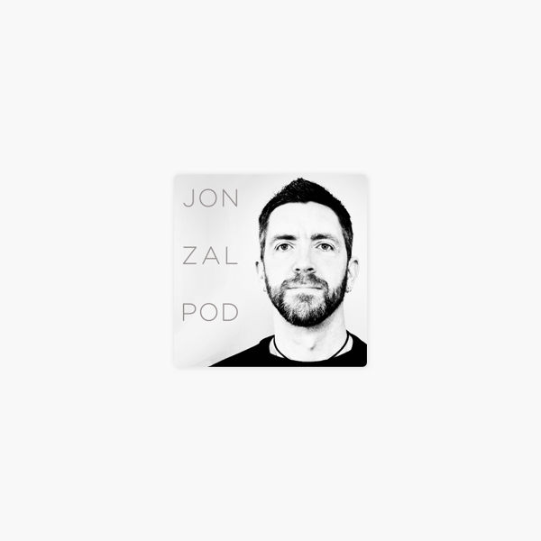 JON ZAL POD on Apple Podcasts