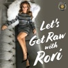 Let's Get Raw with Rori Podcast artwork