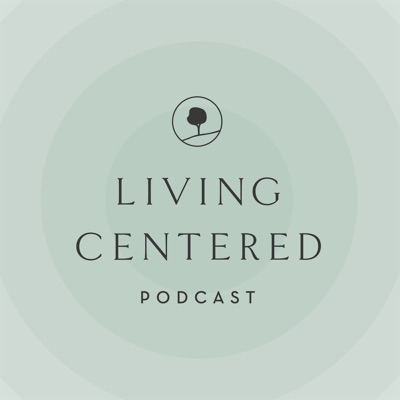 Living Centered Podcast:Onsite
