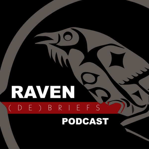 Episode 3 - Lifting the Lie of Denial: RAVEN DeBriefs with Bruce McIvor