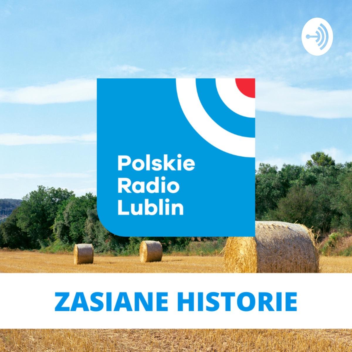 Zasiane historie w Radiu Lublin