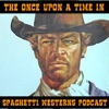 The Once Upon a Time in Spaghetti Westerns Podcast