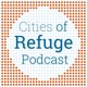 The Cities of Refuge Podcast