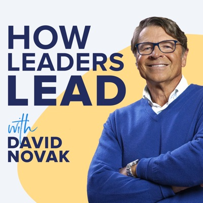 How Leaders Lead with David Novak:David Novak
