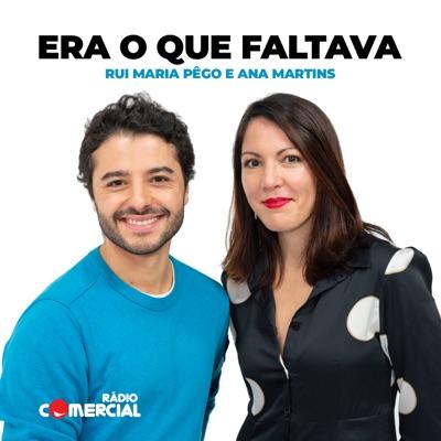 Rádio Comercial - Era o que Faltava:Rui Maria Pêgo e Ana Martins