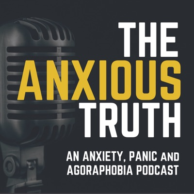 The Anxious Truth - REAL Help For Panic, Anxiety and Agoraphobia:The Anxious Truth