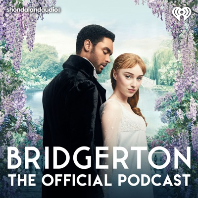 Bridgerton: The Official Podcast:Shondaland Audio & iHeartRadio