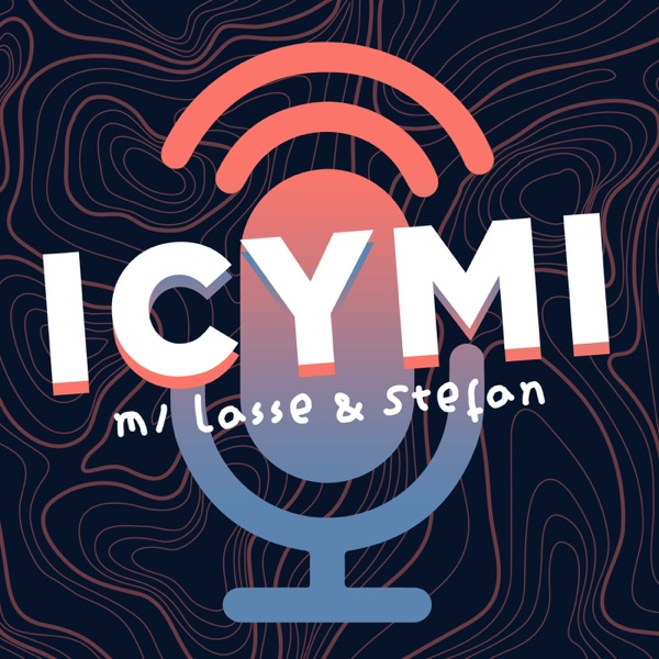 ICYMI m/ Lasse & Stefan