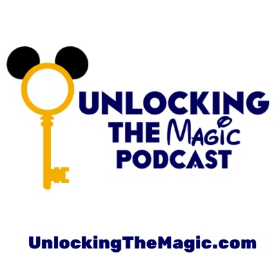 Unlocking The Magic: Talking all things Disney World and Disneyland:Disney podcast bringing you a little Disney World where ever you may be. Ta