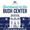 Overheard at the Bush Center artwork
