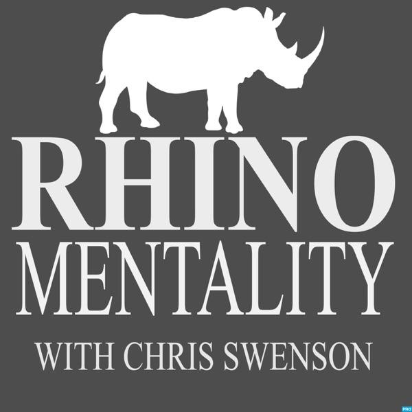 Rhino Mentality Podcast with Chris Swenson