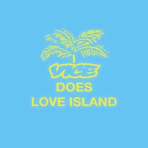VICE Does Love Island