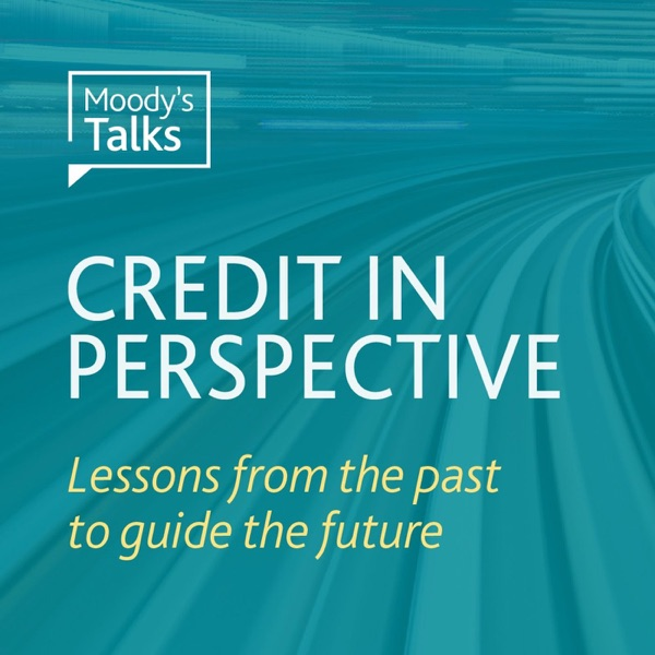 Moody's Talks - Credit in Perspective