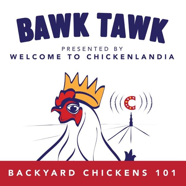 Bawk Tawk! Welcome to Chickenlandia's 100% Friendly Chicken Show Artwork