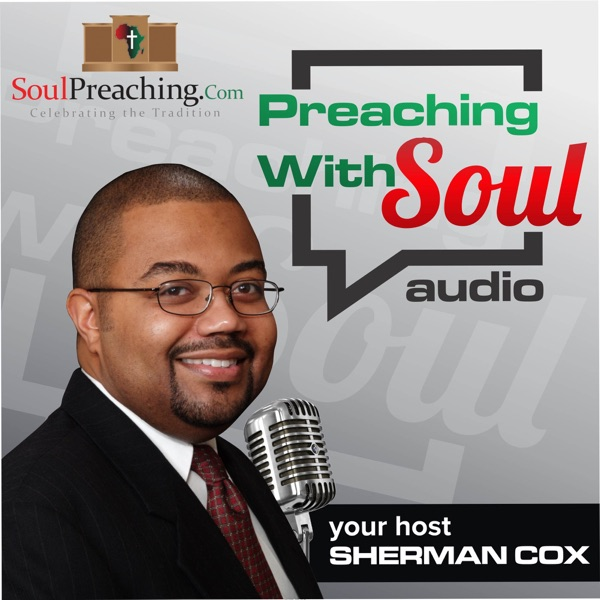 The Preaching With Soul Podcast 661332
