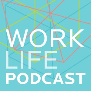 the WorkLife podcast