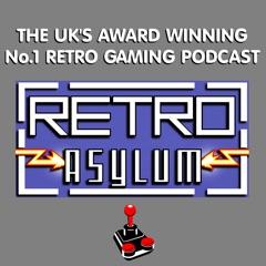 Retro Asylum -  The UK's No.1 Retro Gaming Podcast