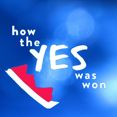 How The Yes Was Won