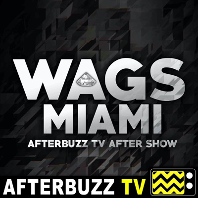 WAGS: Miami Reviews & After Show - AfterBuzz TV