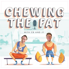 """""""Chewing the Fat"""""""