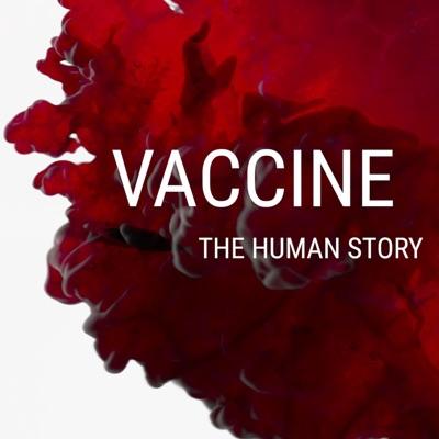 Vaccine: The Human Story:Vaccine: The Human Story