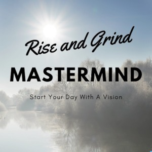 Rise and Grind Mastermind Podcast