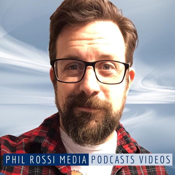 Phil Rossi Media Podcasts