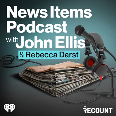News Items Podcast with John Ellis:The Recount & iHeartRadio