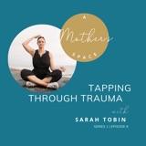 Tapping Through Trauma with Sarah Tobin