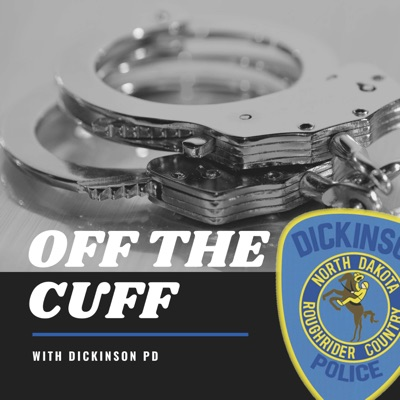 Off the Cuff - With Dickinson PD