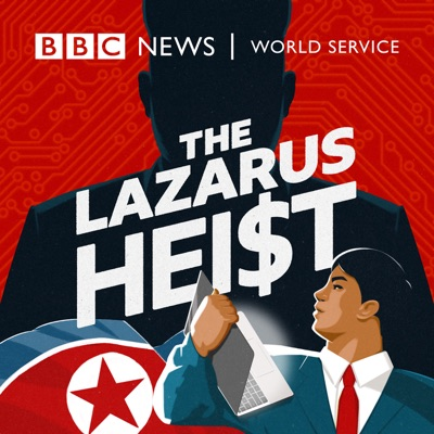 The Lazarus Heist:BBC World Service