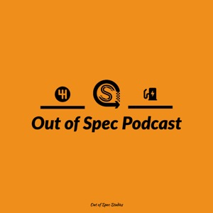 Out of Spec Podcast