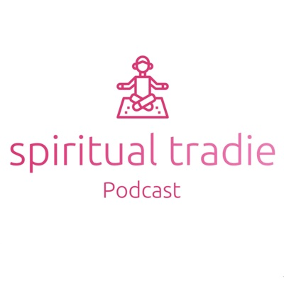 Spiritual Tradie Podcast