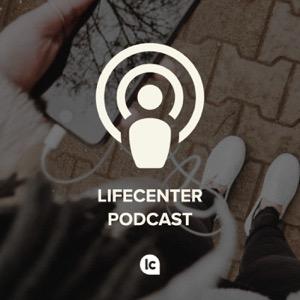 Lifecenter Church Podcast