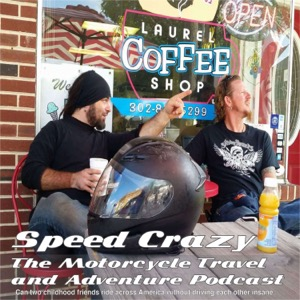 Speed Crazy The Motorcycle Travel and Adventure Podcast