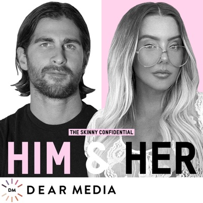 The Skinny Confidential Him & Her Podcast:Lauryn Evarts & Michael Bosstick / Dear Media