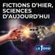 Fictions d'hier, Sciences d'aujourd'hui