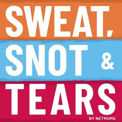 Sweat, Snot & Tears:Sweat, Snot & Tears by Netmums