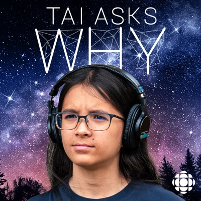 Tai Asks Why:CBC Podcasts and TRAX from PRX