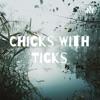 Chicks With Ticks artwork