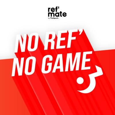 NO REF', NO GAME